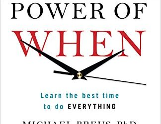 How the Power of When Can Make You More Productive
